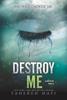 Tahereh Mafi - Destroy Me artwork