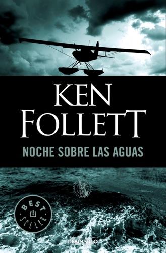 Ken Follett - Noche sobre las aguas