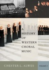 A History Of Western Choral Music Volume 2