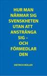 Hur Man Nrmar Sig Svenskheten Utan Att Anstrnga Sig - Och Frmedlar Den