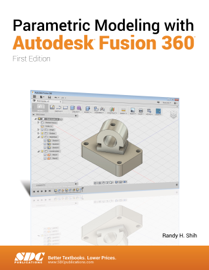 Parametric Modeling with Autodesk Fusion 360 (First Edition)