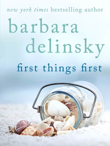 Barbara Delinsky - First Things First