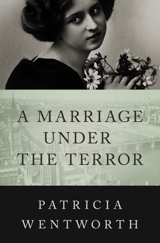 Patricia Wentworth - A Marriage Under the Terror