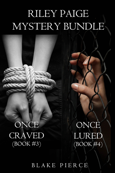 Riley Paige Mystery Bundle: Once Craved (#3) and Once Lured (#4) di Blake Pierce