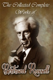 THE COLLECTED COMPLETE WORKS OF BERTRAND RUSSELL