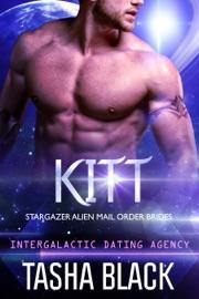 Kitt: Stargazer Alien Mail Order Brides #4 (Intergalactic Dating Agency) PDF Download