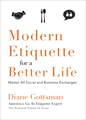 Modern Etiquette for a Better Life - Diane Gottsman book