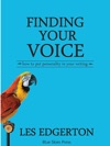 Finding Your Voice How To Put Personality In Your Writing