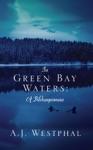 In Green Bay Waters A Bildungsroman