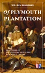 Of Plymouth Plantation - True Story Of The Pilgrims Life In The New World Colony