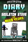 Minecraft Diary Of Skeleton Steve The Noob Years - Season 1 Episode 1 Book 1 - Unofficial Minecraft Books For Kids Teens  Nerds - Adventure Fan Fiction Diary Series