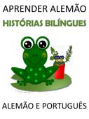 Aprender Alemão: Histórias Bilíngues Alemão e Português Book Cover