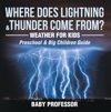 Where Does Lightning  Thunder Come From  Weather For Kids Preschool  Big Children Guide