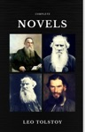 Leo Tolstoy The Complete Novels And Novellas Quattro Classics The Greatest Writers Of All Time