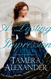A Lasting Impression A Belmont Mansion Novel Book 1