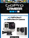 GoPro Camera Gain Advanced Knowledge For Fantastic Footage With GoPro Hero 3 And GoPro Hero 3 Cameras