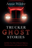 Trucker Ghost Stories