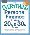 The Everything Personal Finance In Your 20s  30s Book