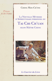 La nouvelle méthode d'apprentissage personnel du Tai Chi Ch'uan selon Maître Cheng