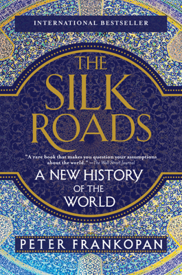 The Silk Roads - Peter Frankopan book