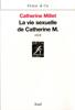 La Vie sexuelle de Catherine M. - Catherine Millet