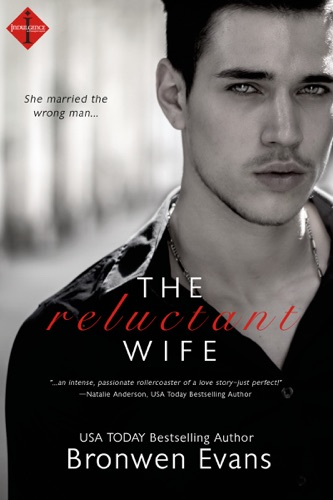 The Reluctant Wife - Bronwen Evans - Bronwen Evans