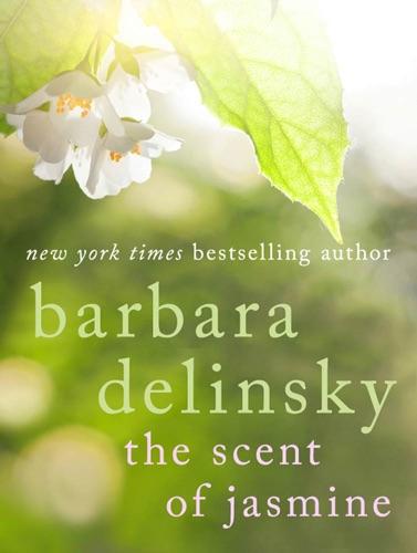 Barbara Delinsky - The Scent of Jasmine