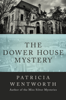 Patricia Wentworth - The Dower House Mystery  artwork