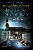 Download and Read Online El silencio de la ciudad blanca