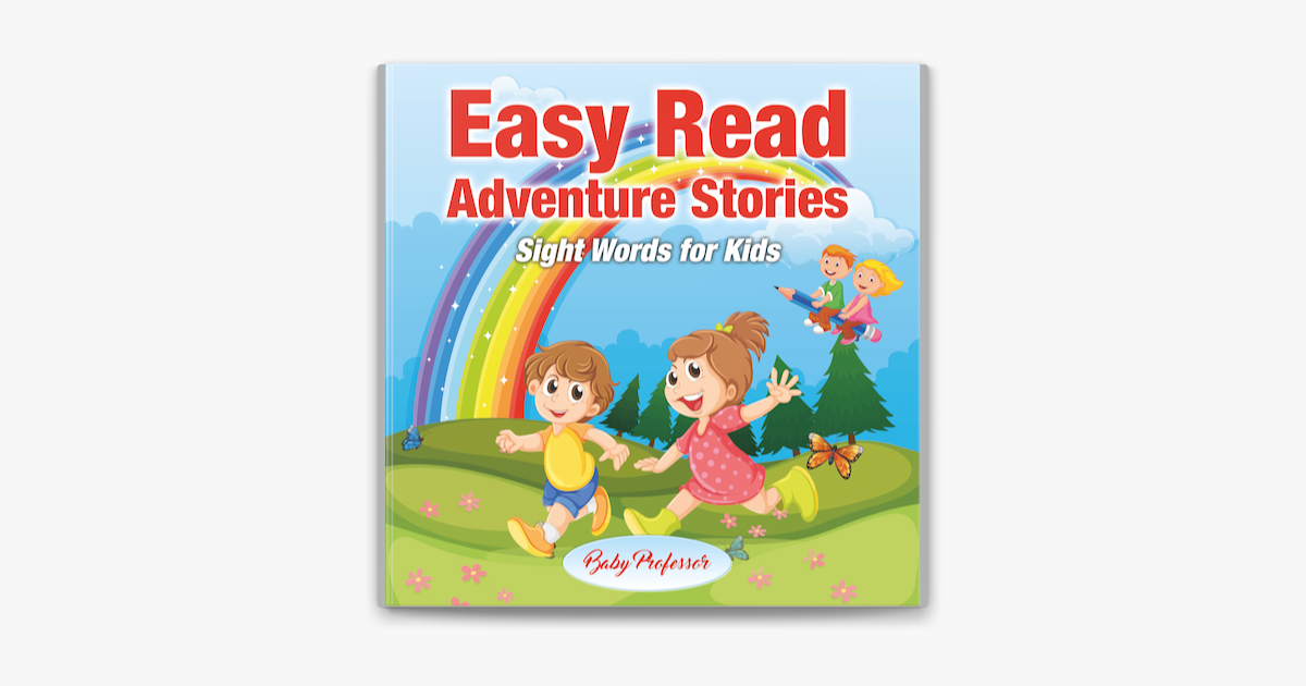 Easy Read Adventure Stories - Sight Words for Kids - Baby Professor