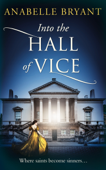 Into the Hall of Vice (Bastards of London, Book 2)