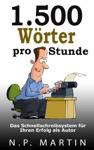 1500 Wrter Pro Stunde  Das Schnellschreibsystem Fr Ihren Erfolg Als Autor