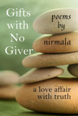 Gifts with No Giver: A Love Affair with the Truth