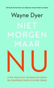 Niet morgen, maar nu Door Wayne Dyer Boekomslag