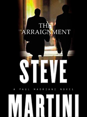 The Arraignment - Steve Martini book