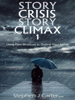 Stephen J. Carter - Story Crisis, Story Climax 1: Using Film Structure to Outline Your Novel ilustración
