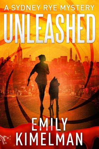 Unleashed - Emily Kimelman - Emily Kimelman