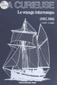La «Curieuse» : le voyage interrompu (1912-1914)