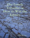 The Lonely Traveller Or How To Win The Lottery