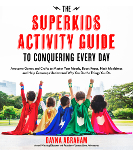 The Superkids Activity Guide to Conquering Every Day Cover Book
