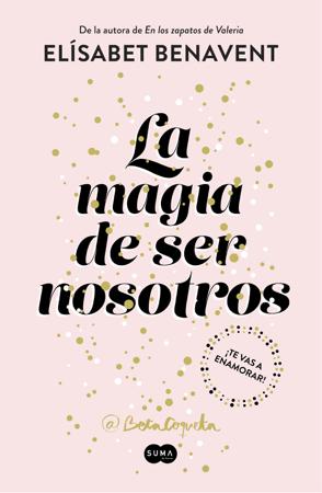La magia de ser nosotros (Bilogía Sofía 2) - Elísabet Benavent