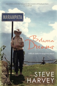 Between Dreams: Difficult Paths and Dangerous Places