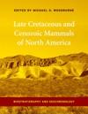 Late Cretaceous And Cenozoic Mammals Of North America