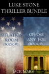 Luke Stone Thriller Bundle Situation Room 3 And Oppose Any Foe 4
