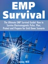 EMP Survival The Ultimate EMP Survival Guide How To Survive Electromagnetic Pulse  Plan Protect And Prepare For Grid Down Scenario