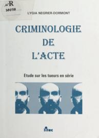 Criminologie de l'acte : étude sur les tueurs en série
