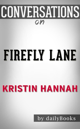 Daily Books - Firefly Lane by Kristin Hannah: Conversation Starters