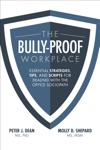 The Bully-Proof Workplace Essential Strategies Tips And Scripts For Dealing With The Office Sociopath