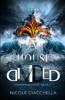 Nicole Ciacchella - A House Divided (Astoran Asunder, book 1)  artwork