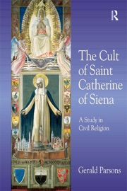 THE CULT OF SAINT CATHERINE OF SIENA